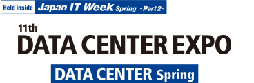 11th Data Center Expo / Japan IT week 2019 Spring