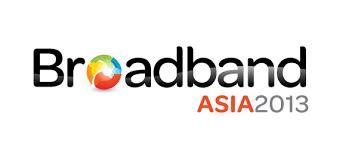 Broadband Asia 2013